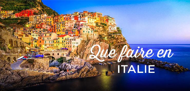 que faire en italie top 20 des lieux a