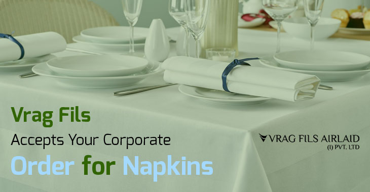 Vrag Fils Accepts Your Corporate Order for Napkins