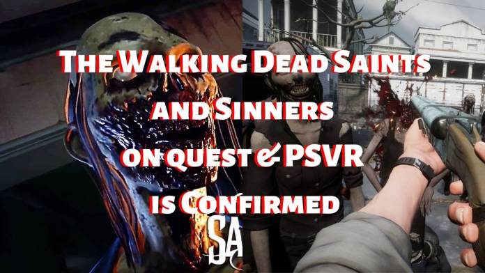 The Walking Dead Saints and Sinners on quest & PSVR Confirmed