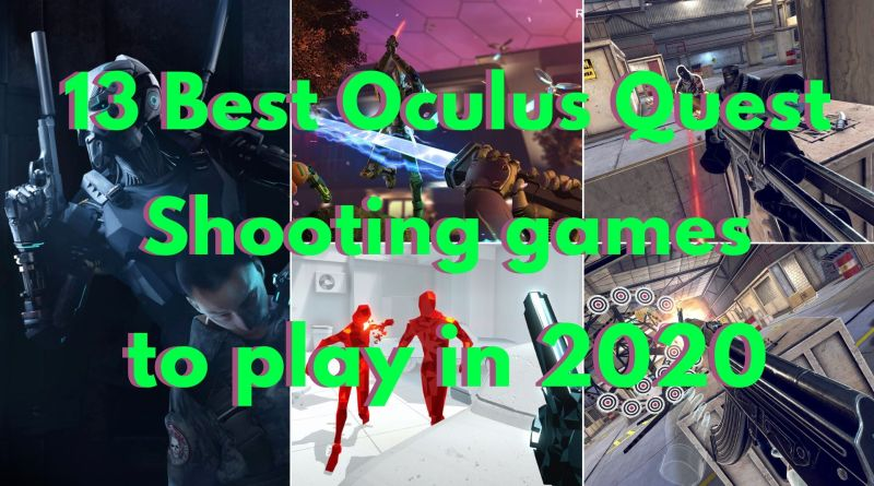 Best Oculus Quest Shooting games 2020