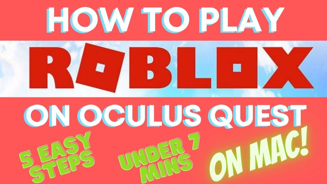 How to play Roblox VR on Oculus Quest MAC