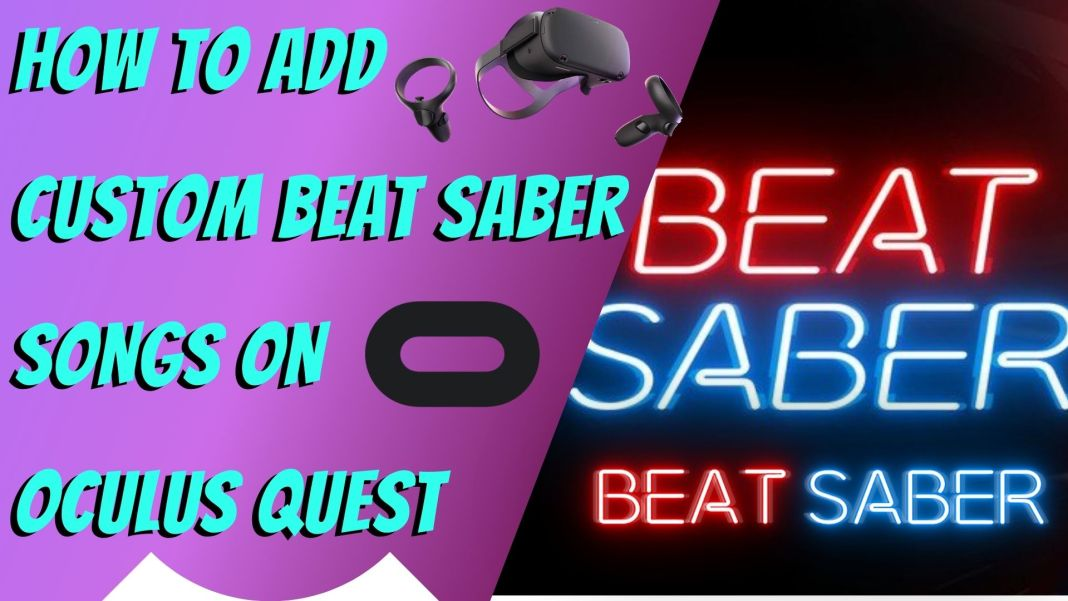 How to Add Custom Beat Saber Songs On Oculus Quest