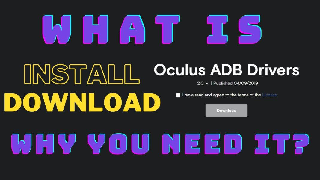 How To Install Oculus ADB Drivers And What is ADB Drivers And Why You Need It?