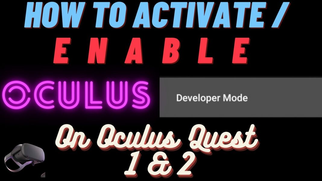 How To Activate Oculus Developer Mode On Oculus Quest 1 & 2