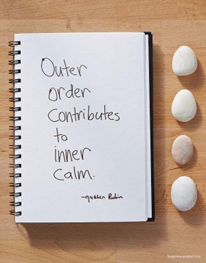 Outer order - inner calm - Gretchen Rubin