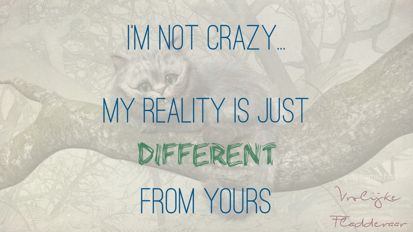 """Weer een week… #3: """"I'm not crazy. My reality is just different from yours"""""""