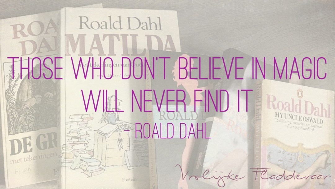 "Weer een week… #18: ""Those who don't believe in magic will never find it"""