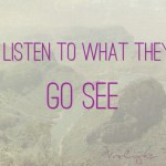 "Quote ""Don't listen to what they say. Go see"""