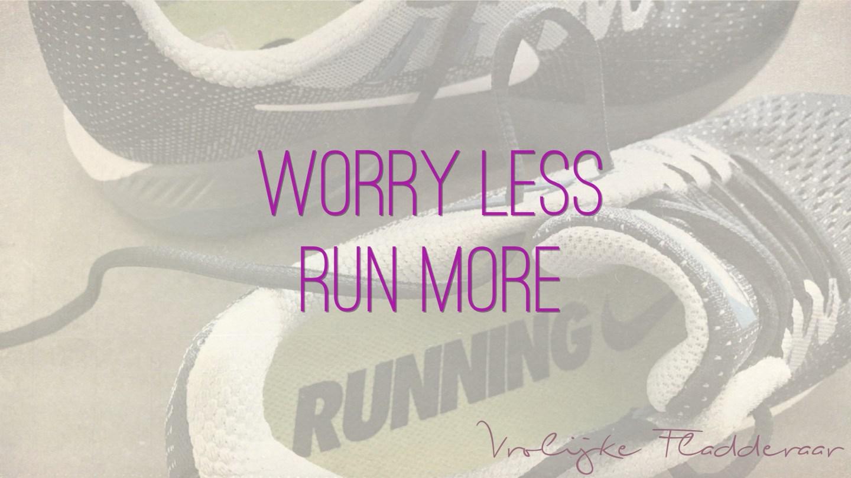 """Weer een week… #23: """"Worry less, run more"""""""