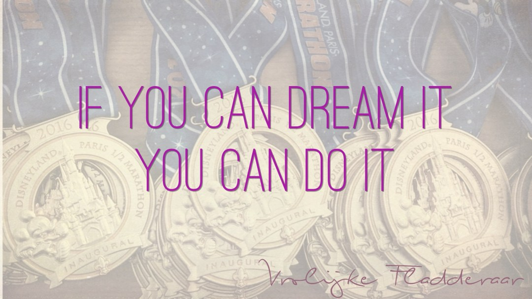 "Weer een week… #26: ""If you can dream it, you can do it"""