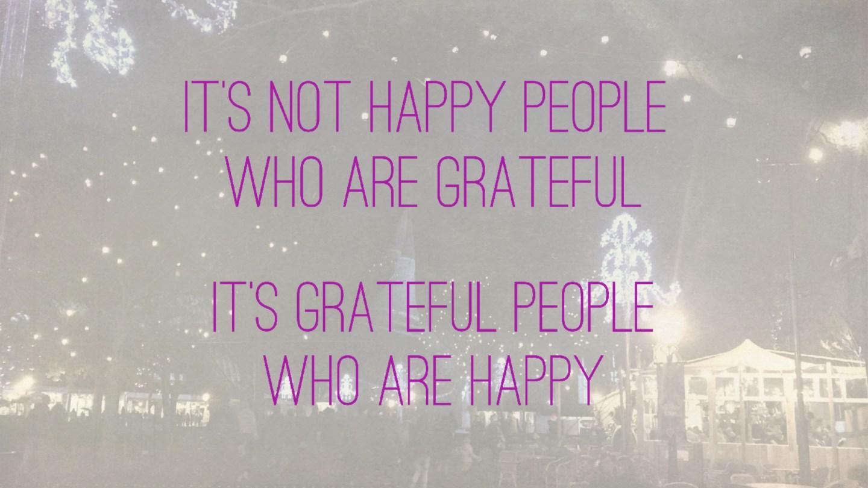 """Weer een week… #29: """"It's not happy people who are grateful. It's grateful people who are happy"""""""