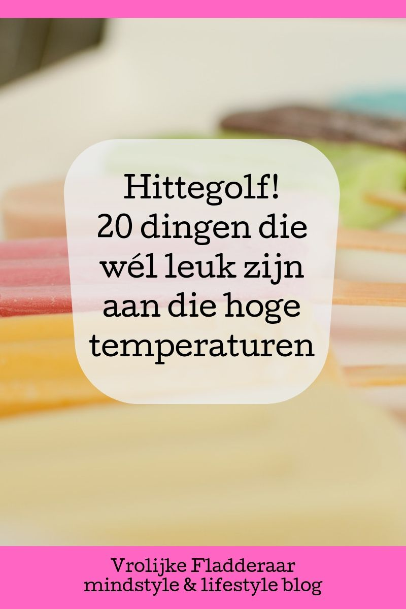ijsjes op achtergrond met de tekst 'hittegolf! 20 dingen die wél leuk zijn aan die hoge temperaturen'