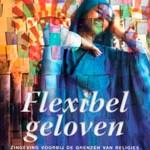 Flexibel geloven