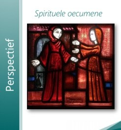 Spirituele Oecumene in Perspectief