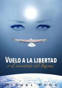Vuelo a la libertad o el sinsentido del Karma - www.vueloalalibertad.com