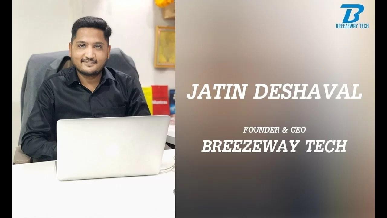 Jatin Deshaval-CEO Breezeway Tech