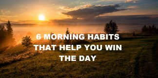 6 MORNING HABITS THAT HELP YOU WIN THE DAY