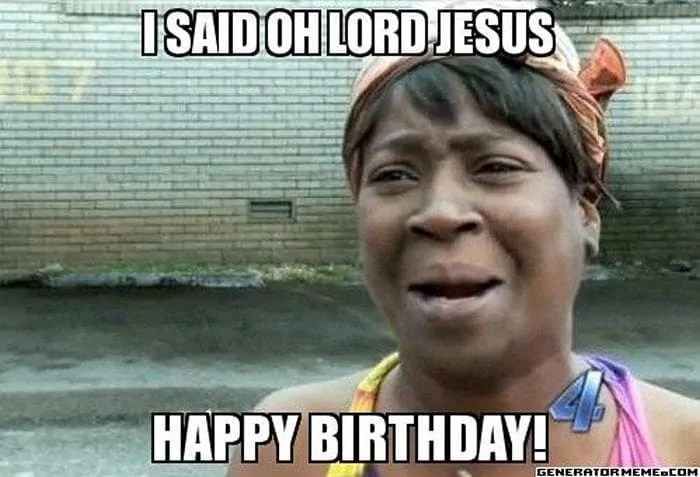 60 Funny Happy Birthday Memes of The Day For Your Loving One -10