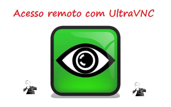 Acesso remoto com o UltraVNC instalando e configurando no Windows