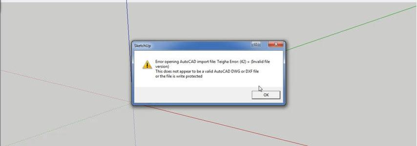 FIX Teigha Error 42 SketchUp Import AutoCAD File
