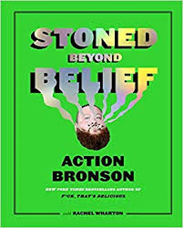 """Action Bronson's  """"Stoned Beyond Belief""""   Is … a sort of """"Whole Earth Catalog"""" meets Baba Ram Dass' psychedelic classic """"Be Here Now,"""