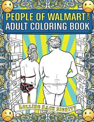 People of Walmart Rolling Back Dignity - best adult coloring books