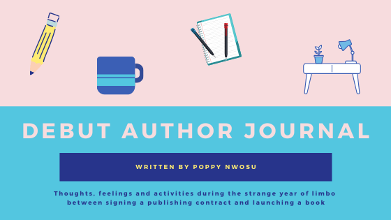 Poppy Nwosu, Debut Author Journal: Does a book contract change how you write?