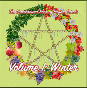 """A pentacle shape inside a garland with different flowers, fruits, and plants representing the four seasons, and the words """"The Homebrewed Book of Pagan Carols, Volume 1: Winter"""", all on a light green background."""