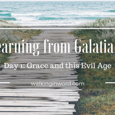 Grace and this Evil Age