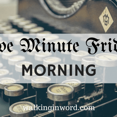 Five Minute Friday : MORNING