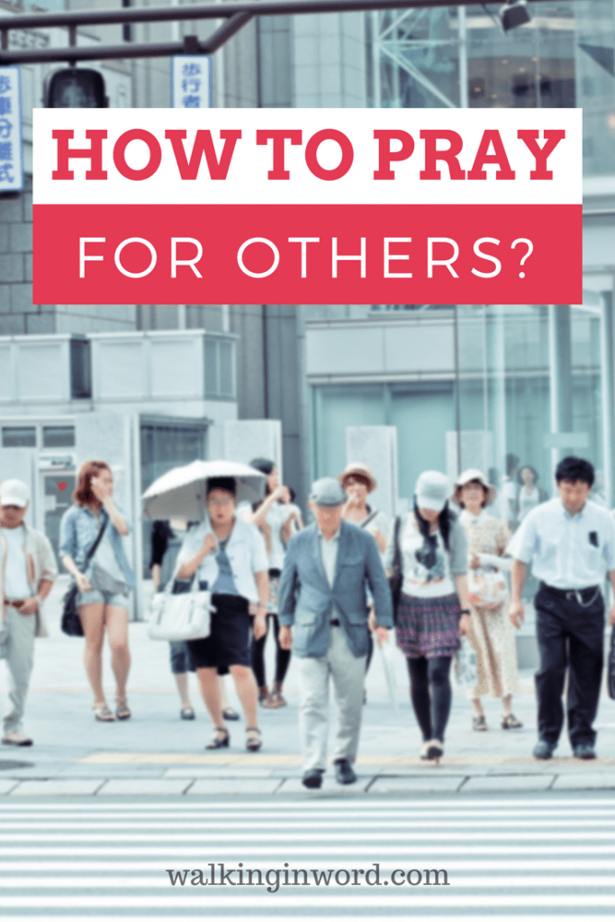 How to Pray for others - Tips and things to remember while praying for others
