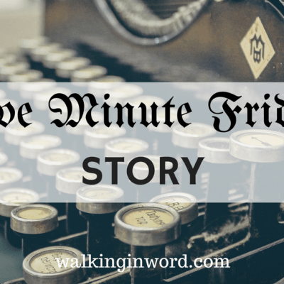 Five Minute Friday : STORY