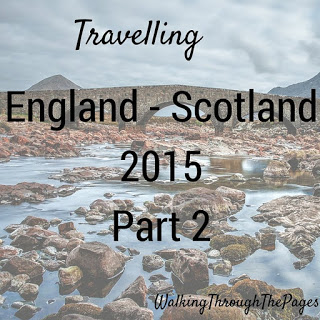Once Upon a Time I Went to Scotland: Part 2