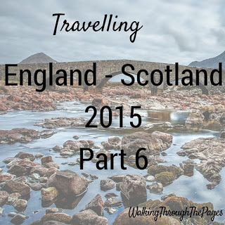 Once Upon A Time I Went To Scotland: Part 6