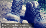 Three Necessities for any Walking Holiday