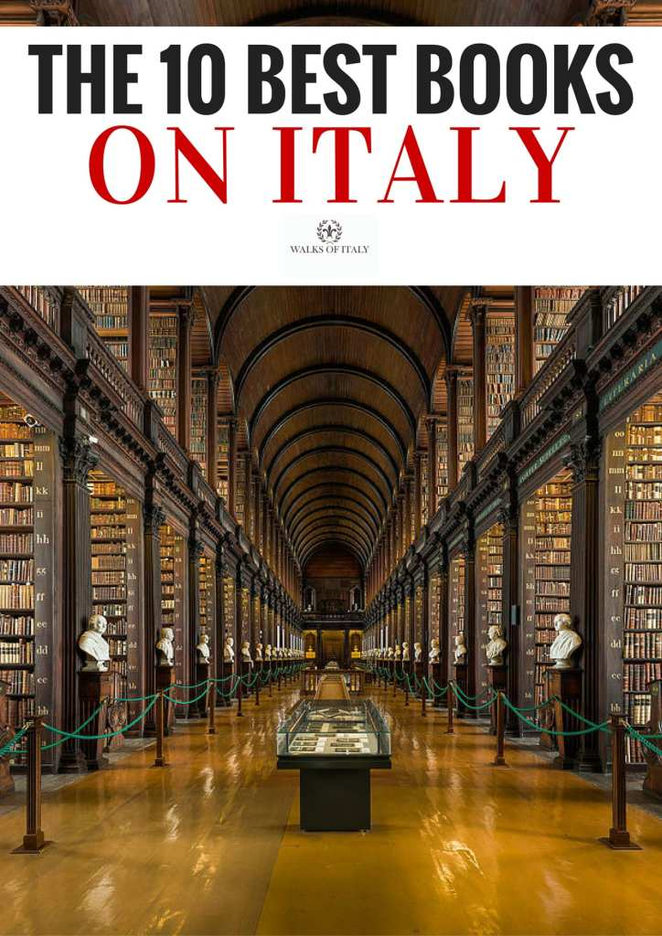 The best books on Italy are in libraries and bookstores near you. Check out the full list on the Walks of Italy blog.