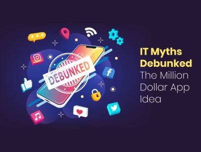 IT Myths Debunked – The Million Dollar App Idea