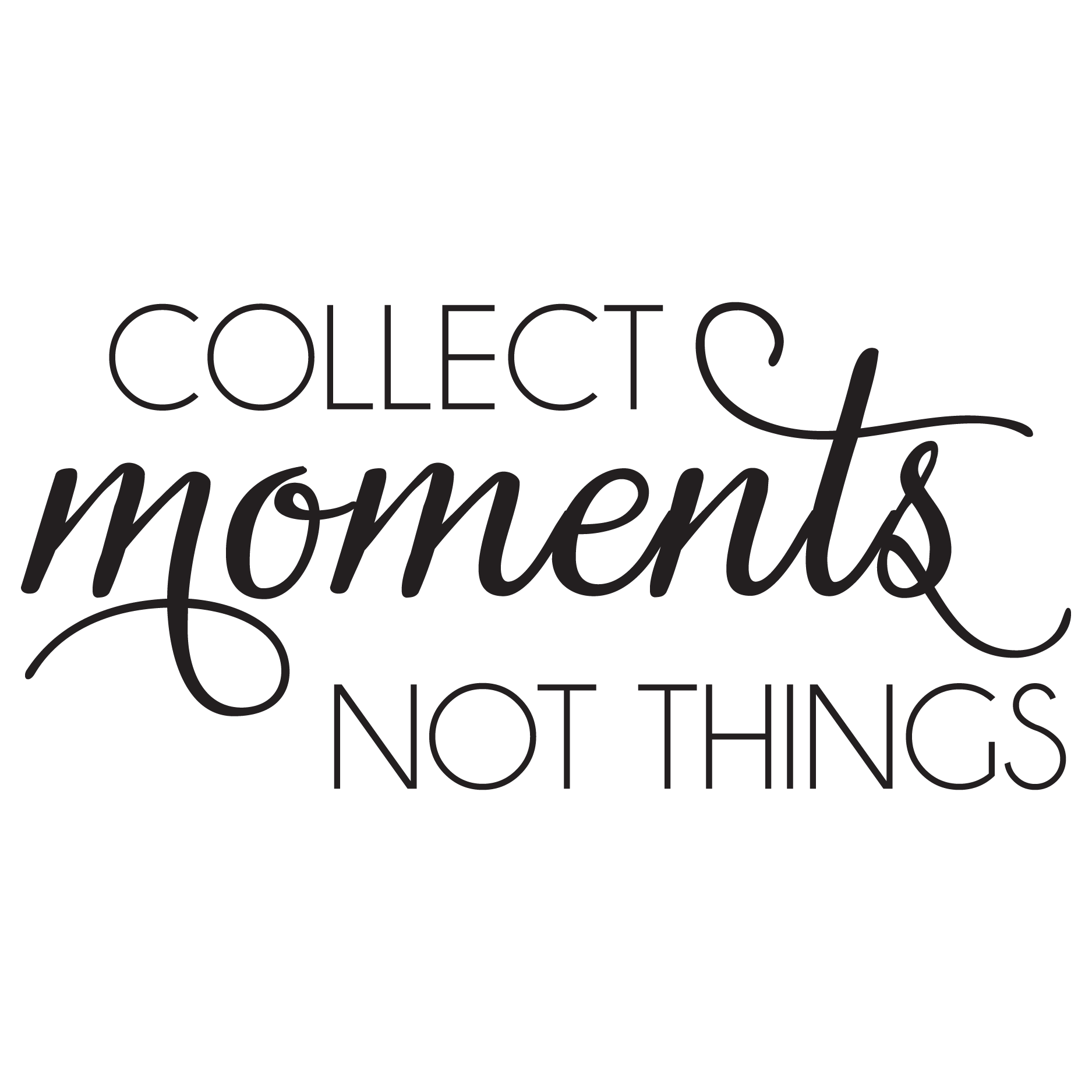 Image result for collect memories not things