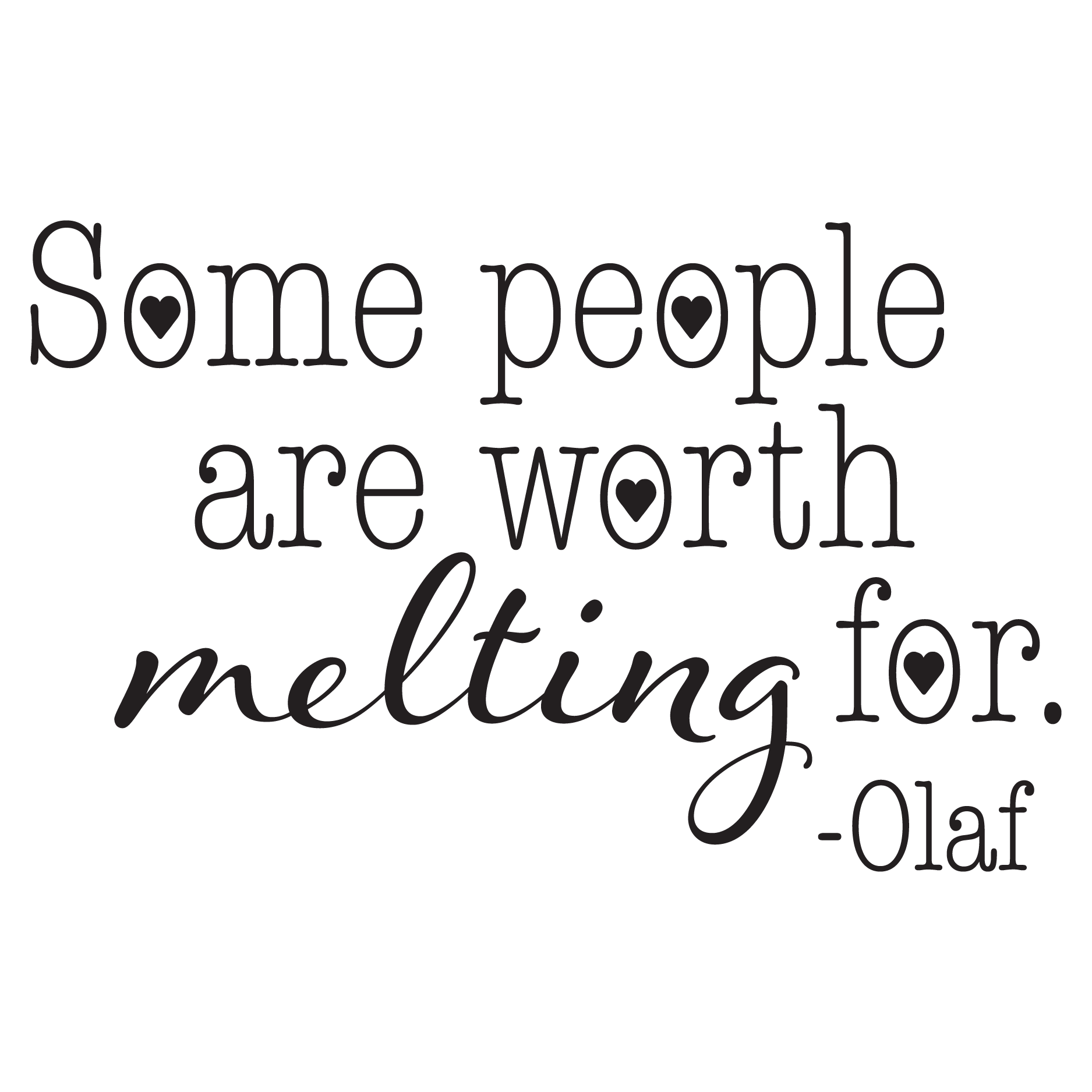 Worth Melting For Wall Quotes Decal