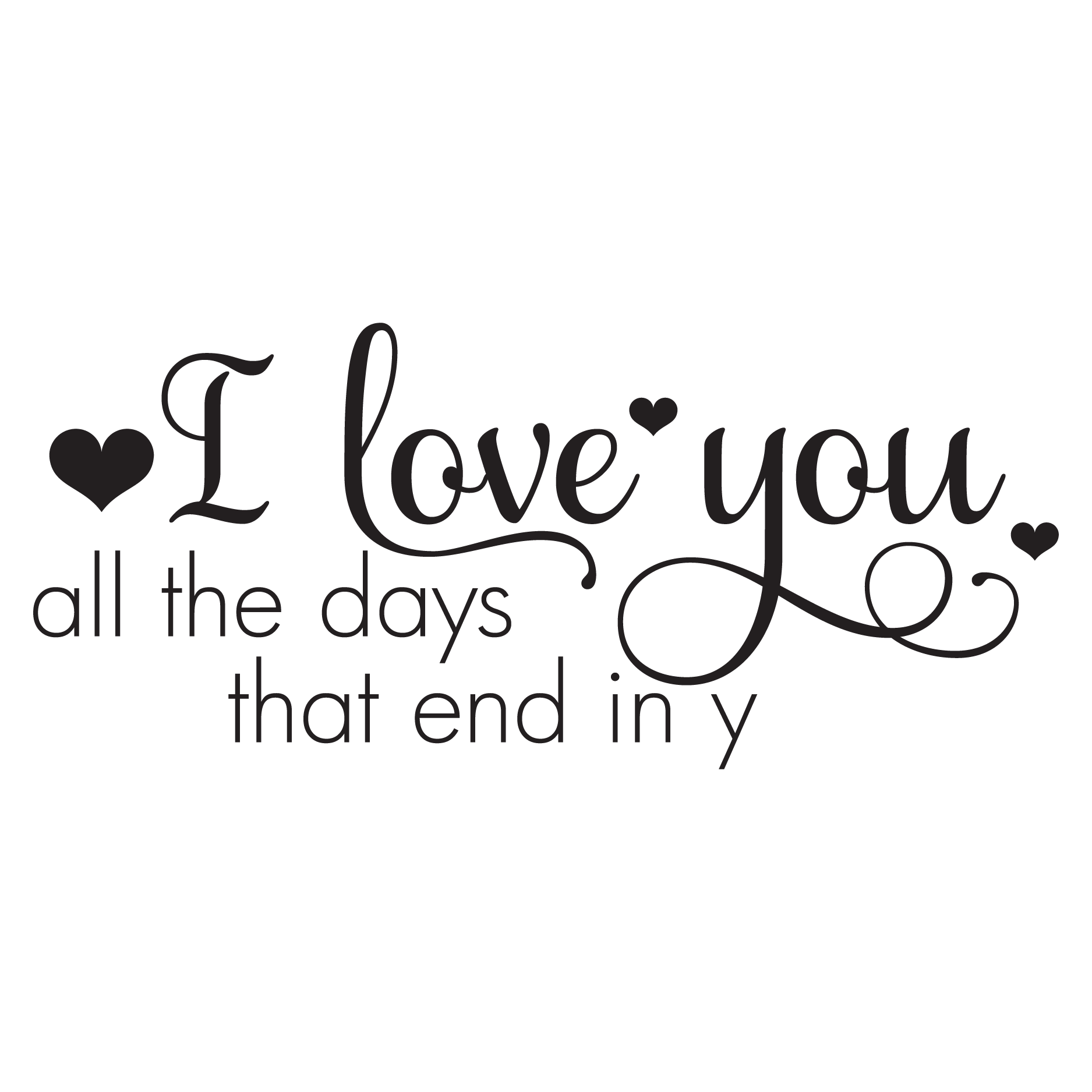 Days That End In Y Wall Quotes Decal