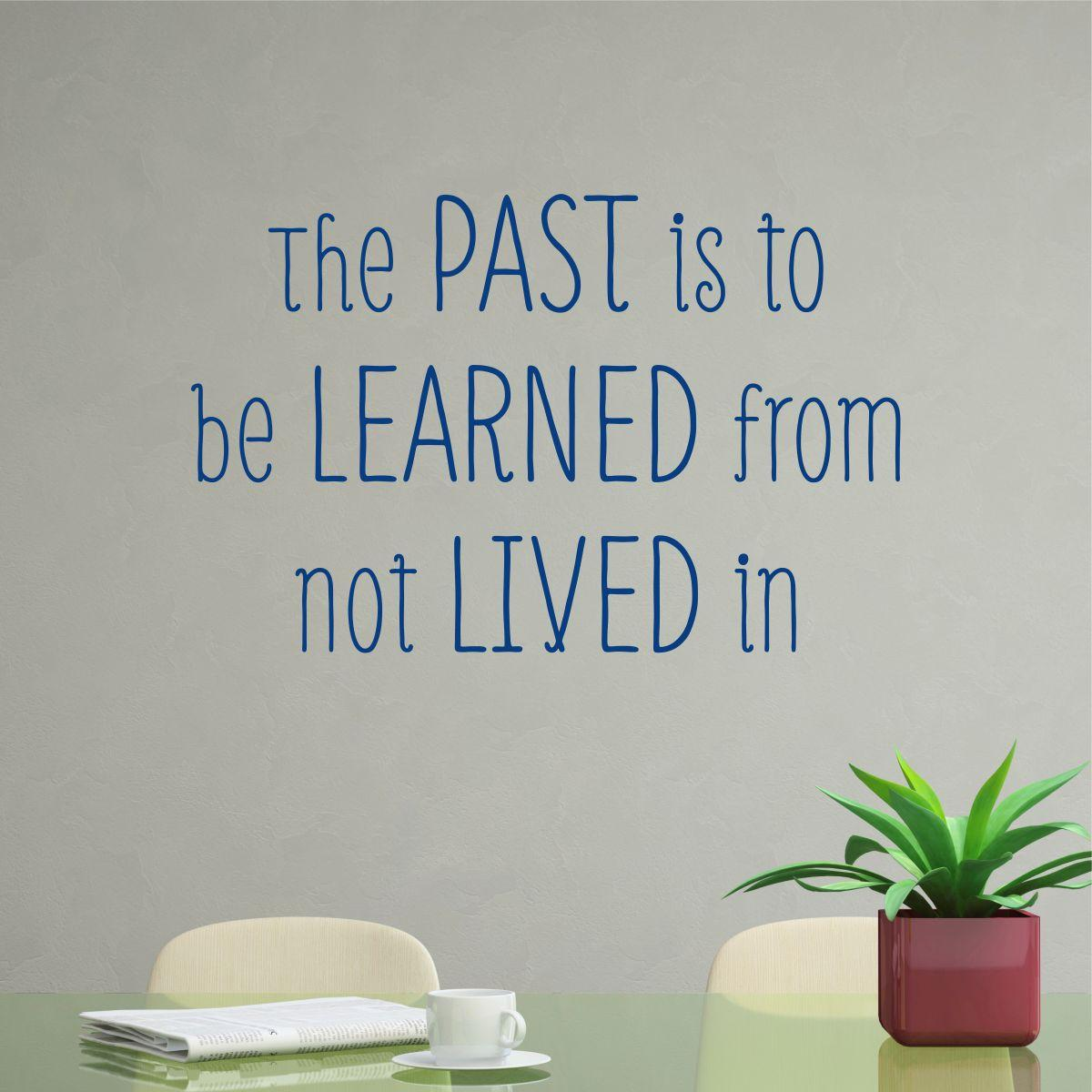 Learn From the Past Wall Quotes™ Decal | WallQuotes.com