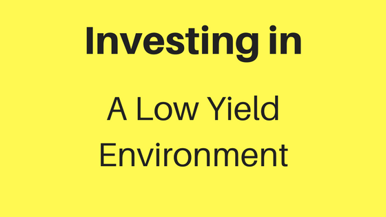 low yields - investing in a low yield environment