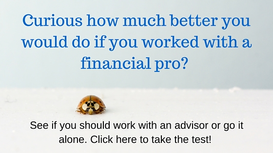 Curious how much better you would do if you worked with a financial pro-