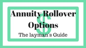 Annuity rollover options the laymans guide