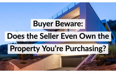 Buyer Beware: Does the Seller Even Own the Property You're Purchasing?