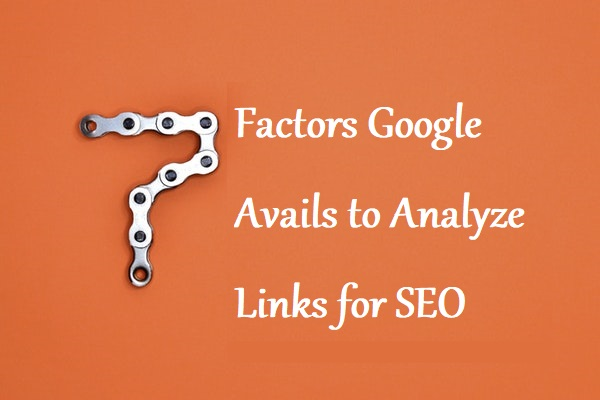 7 Factors Google Avails to Analyze Links for SEO