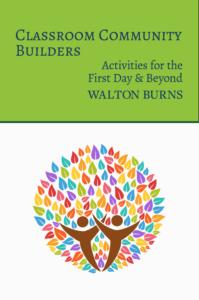 Classroom Community Builders by Walton Burns from Alphabet Publishing