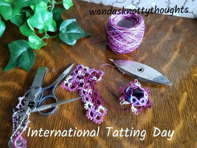 International Tatting Day 2017 on wandasknottythoughts