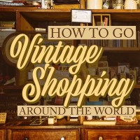 International Thrifting - How to buy memorable souvenirs around the world