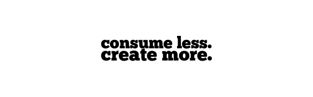 consume-less-create-more